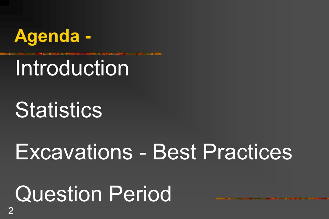 3 Presentation Introduction Information Source - ACSA Safe Trenching, Excavation and Ground Disturbance Course Purpose Objective Primary Underlying Cause – INADEQUATE HAZARD ID & CONTROL
