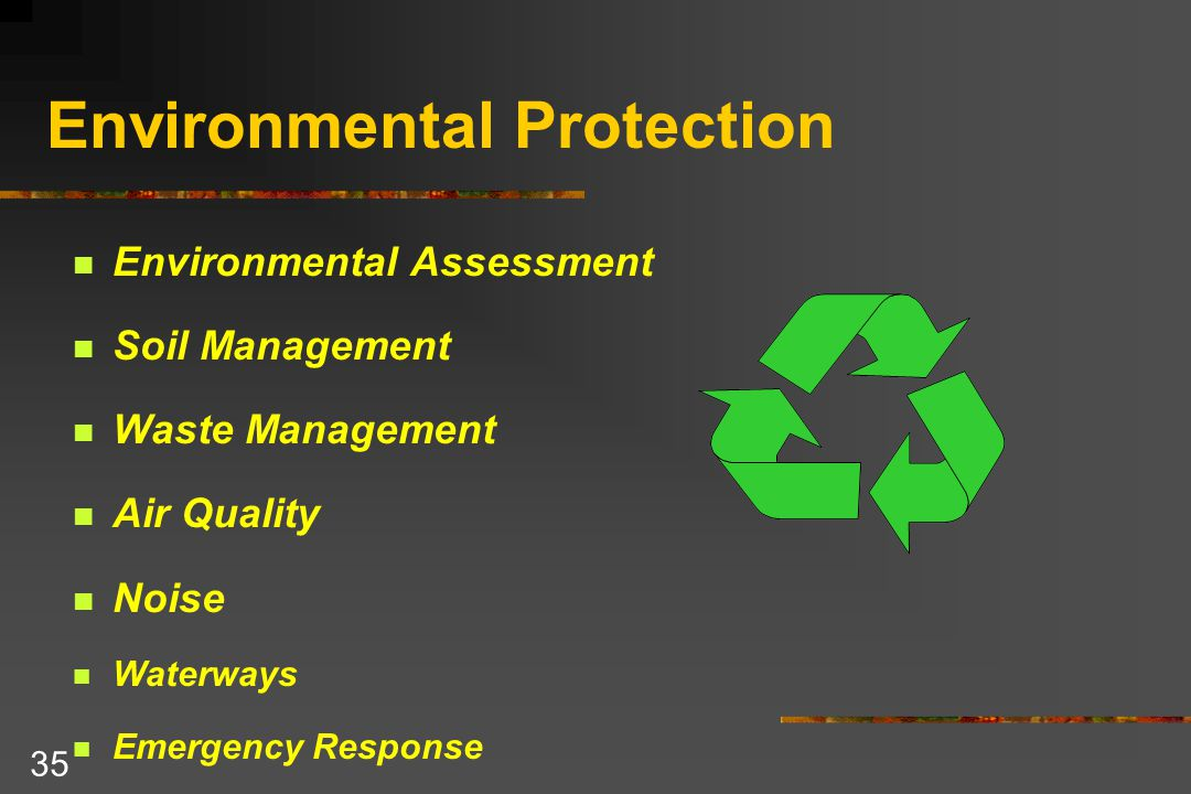 35 Environmental Protection Environmental Assessment Soil Management Waste Management Air Quality Noise Waterways Emergency Response