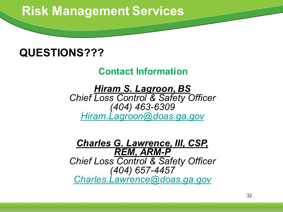 32 Risk Management Services QUESTIONS . Contact Information Hiram S.
