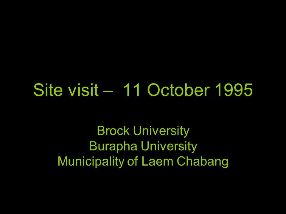 Site visit – 11 October 1995 Brock University Burapha University Municipality of Laem Chabang