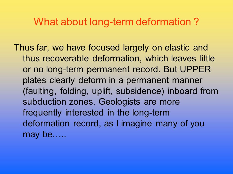 What about long-term deformation .