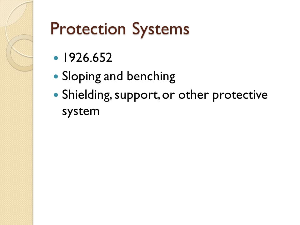Protection Systems Sloping and benching Shielding, support, or other protective system