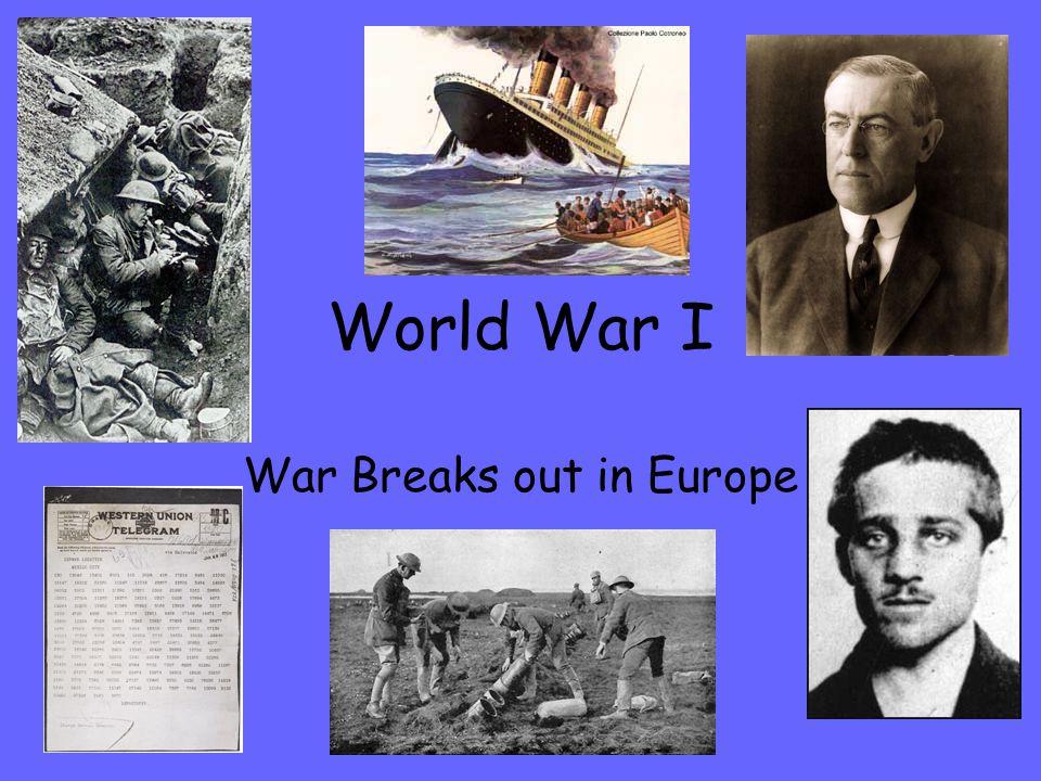 World War I War Breaks out in Europe