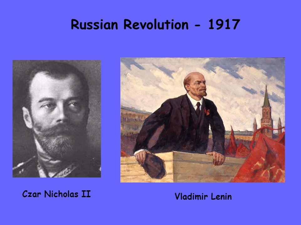 Russian Revolution - 1917 Czar Nicholas II Vladimir Lenin