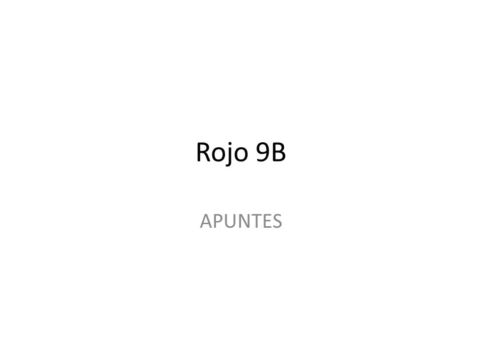 Rojo 9B APUNTES