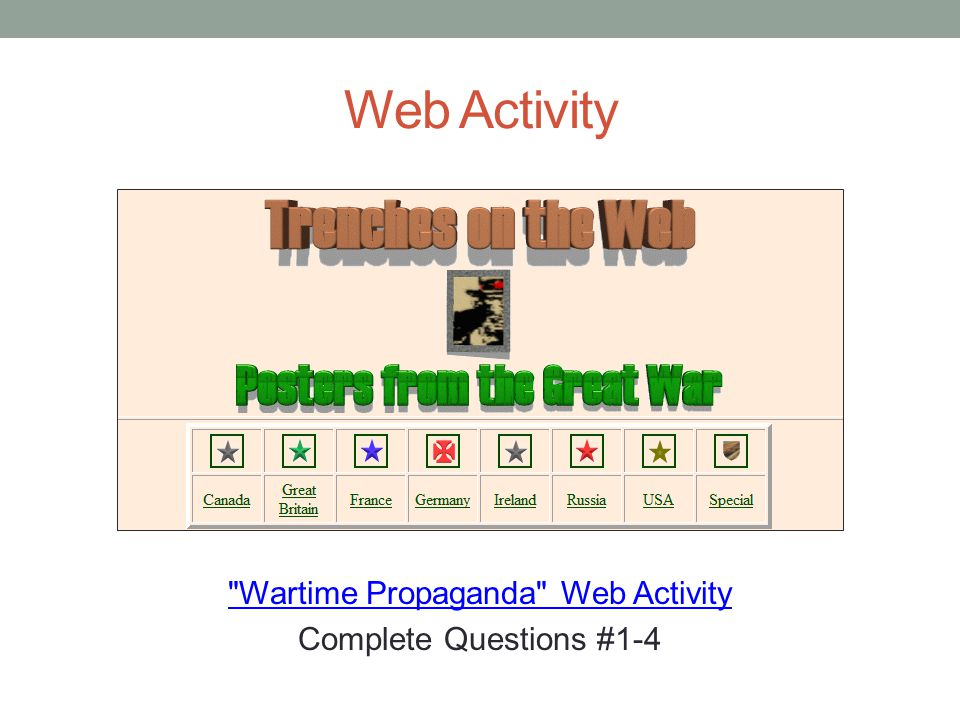 Web Activity Wartime Propaganda Web Activity Complete Questions #1-4