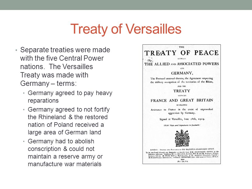 Treaty of Versailles Separate treaties were made with the five Central Power nations.