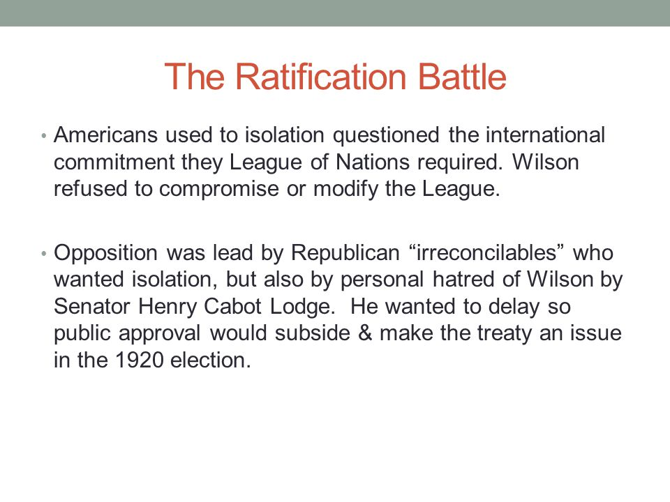 The Ratification Battle Americans used to isolation questioned the international commitment they League of Nations required.