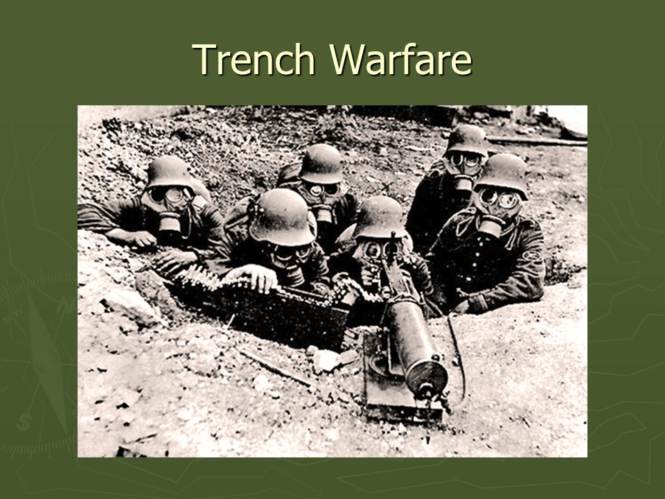 ► Form a fighting in lines ► Trenches are dug out ► Machine guns- weapons of choice ► Sandbags were used
