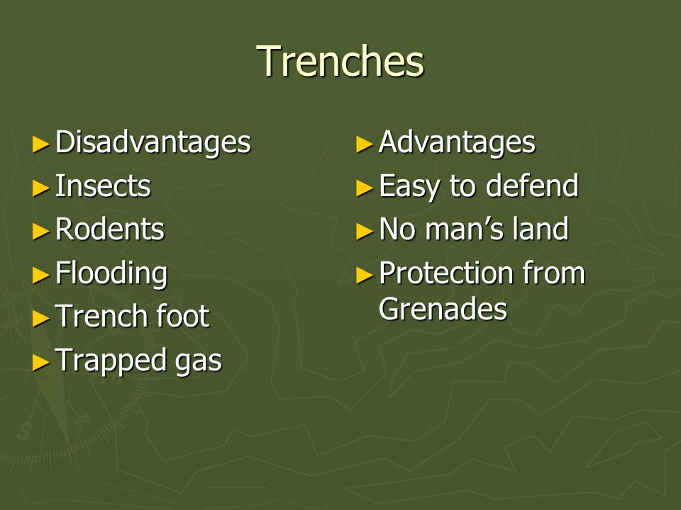 Game Time! ► List benefits of a trench ► List disadvantages of a trench ► List parts of a trench