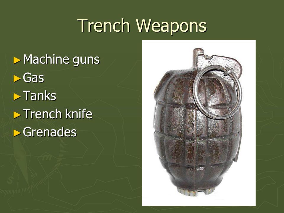 Trench Men ► Wore helmets ► Gas masks ► Carried machine guns