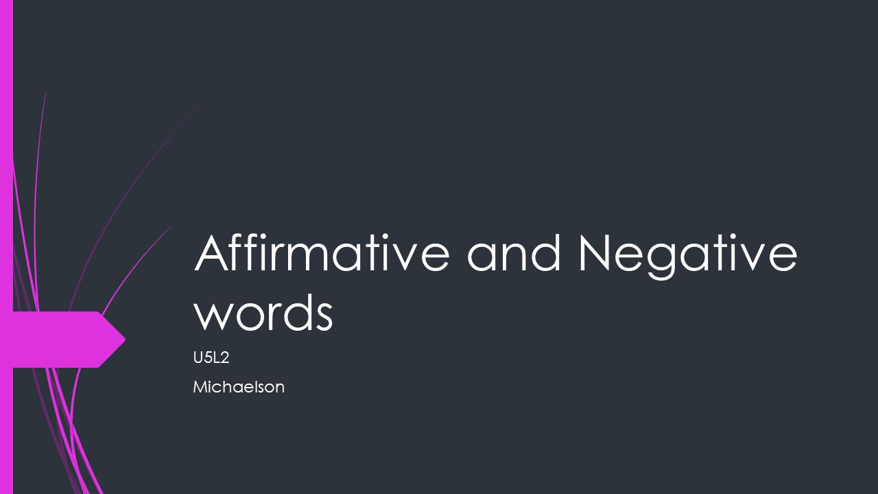 Affirmative and Negative words U5L2 Michaelson