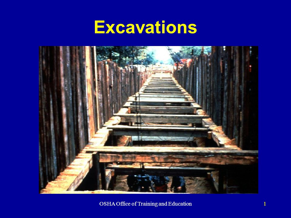OSHA Office of Training and Education1 Excavations