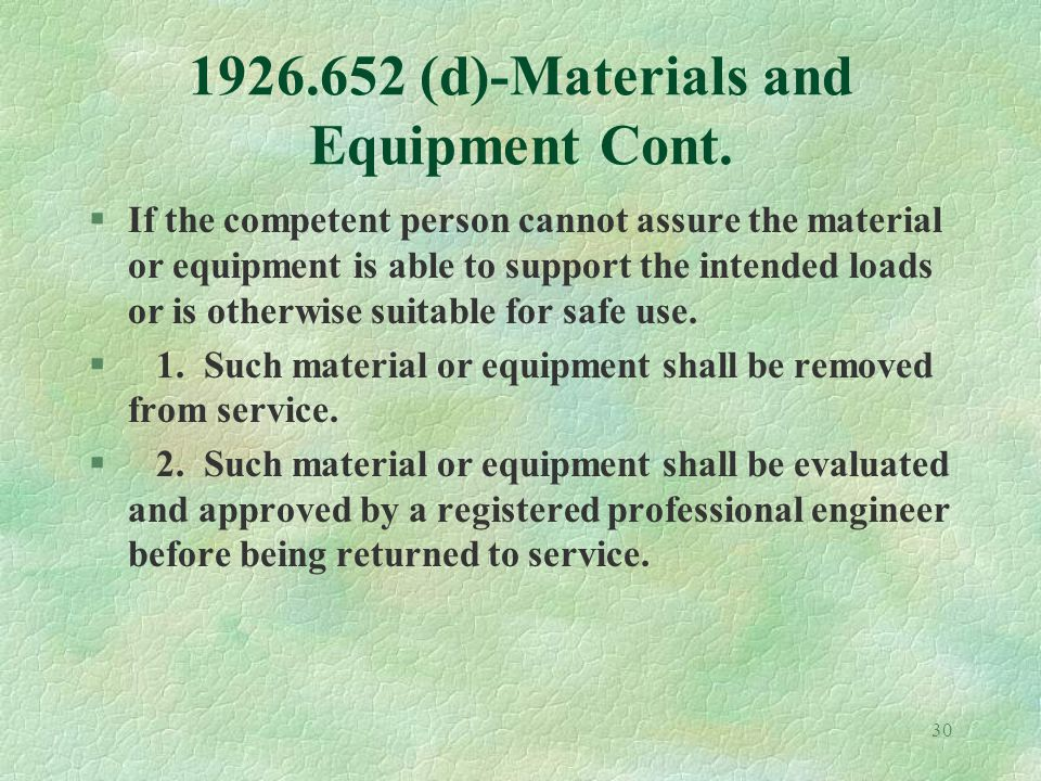 30 1926.652 (d)-Materials and Equipment Cont.