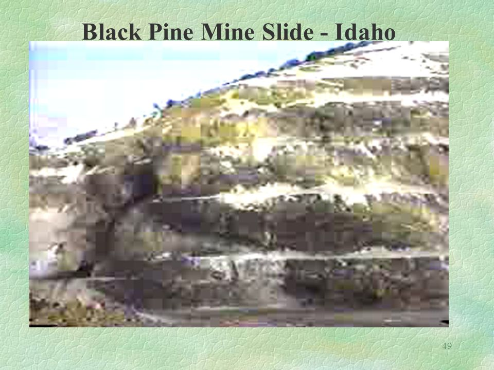 49 Black Pine Mine Slide - Idaho
