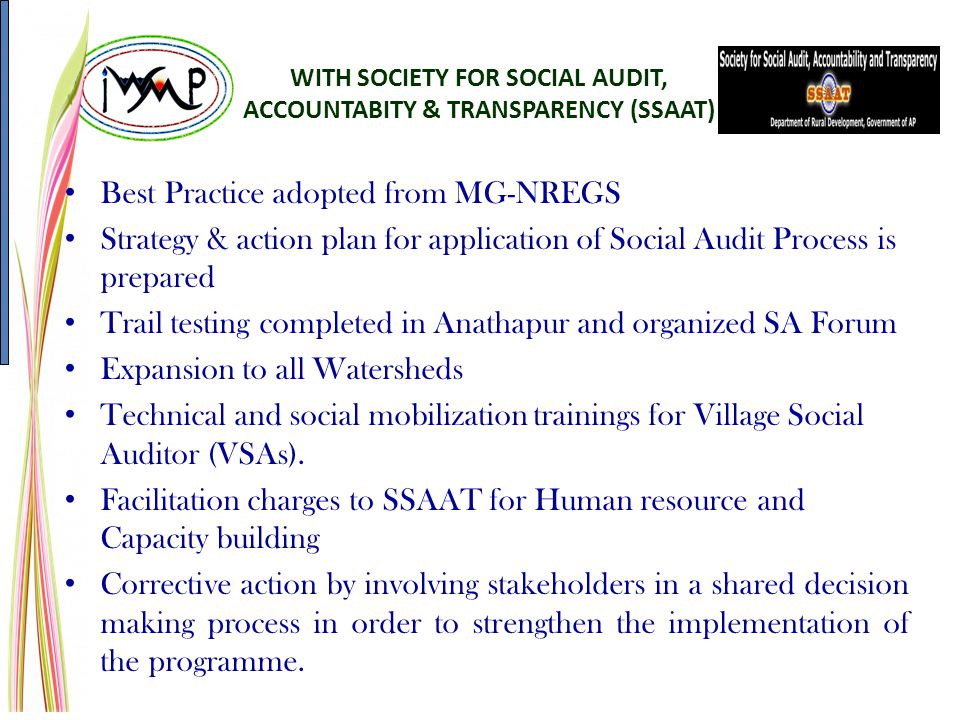 WITH SOCIETY FOR SOCIAL AUDIT, ACCOUNTABITY & TRANSPARENCY (SSAAT) Forest Dept Best Practice adopted from MG-NREGS Strategy & action plan for applicat