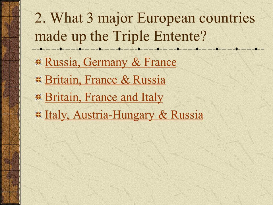 2. What 3 major European countries made up the Triple Entente.