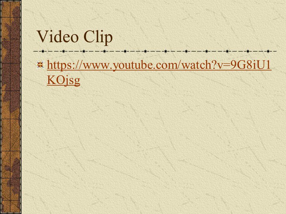 Video Clip https://www.youtube.com/watch?v=9G8iU1 KOjsg
