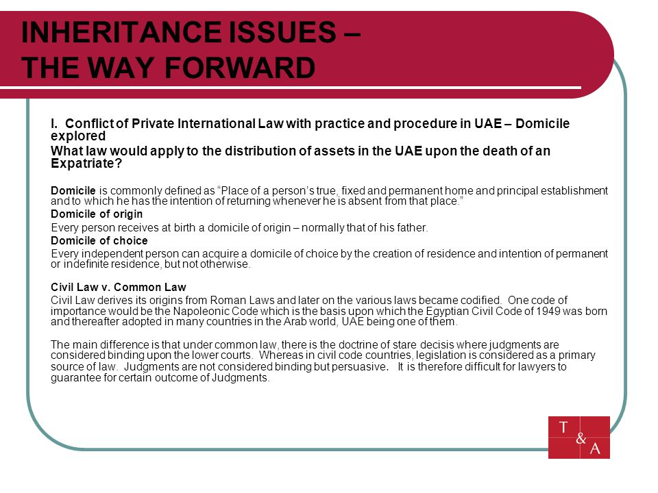 I. Conflict of Private International Law with practice and procedure in UAE – Domicile explored What law would apply to the distribution of assets in
