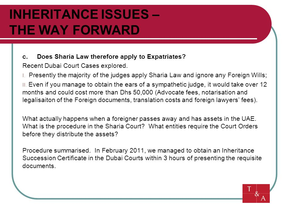 INHERITANCE ISSUES – THE WAY FORWARD c. Does Sharia Law therefore apply to Expatriates.