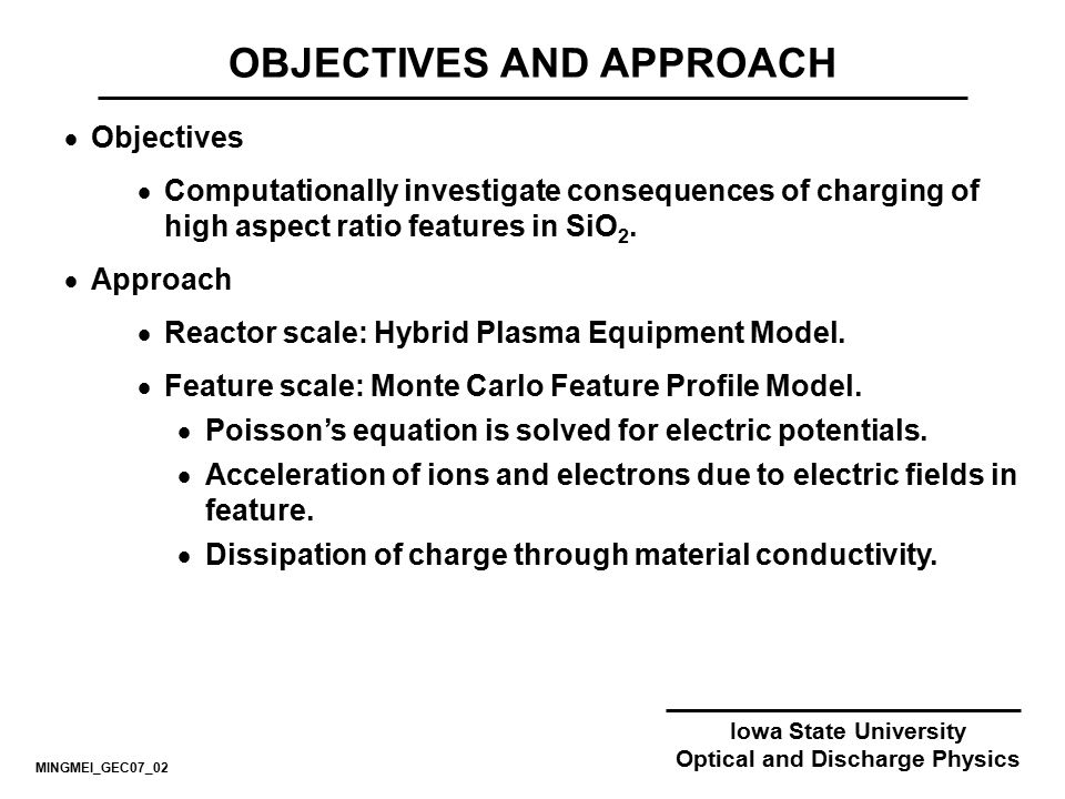 Iowa State University Optical and Discharge Physics OBJECTIVES AND APPROACH  Objectives  Computationally investigate consequences of charging of hig