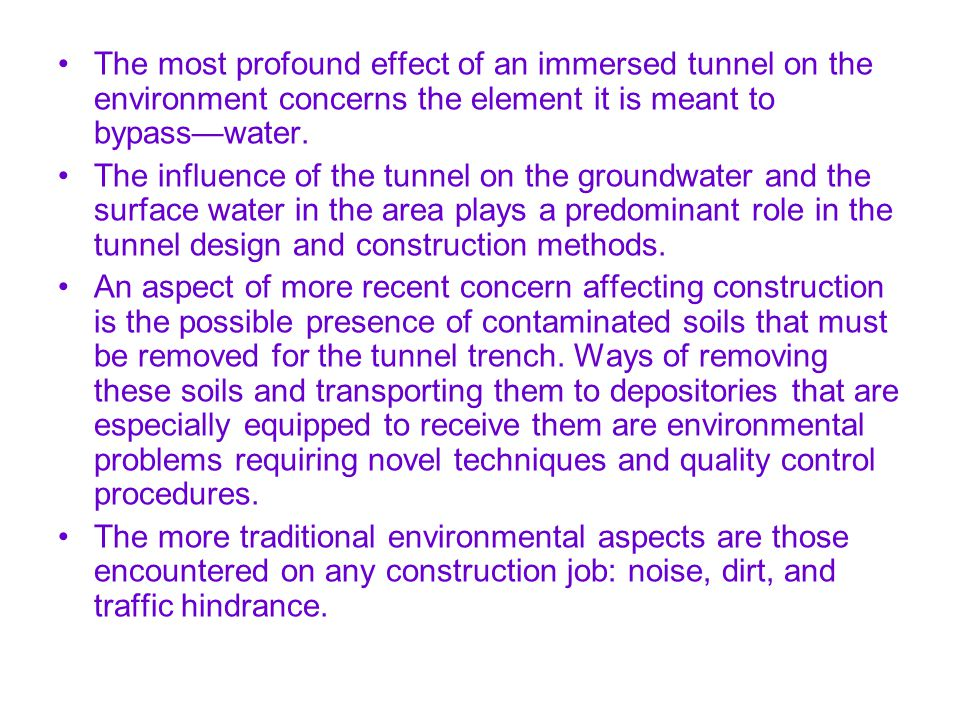 A NEW DEVELOPMENT : THE SUBMERGED FLOATING TUNNEL Traditional immersed tunnelling results in a tunnel buried beneath the waterway which it traverses.