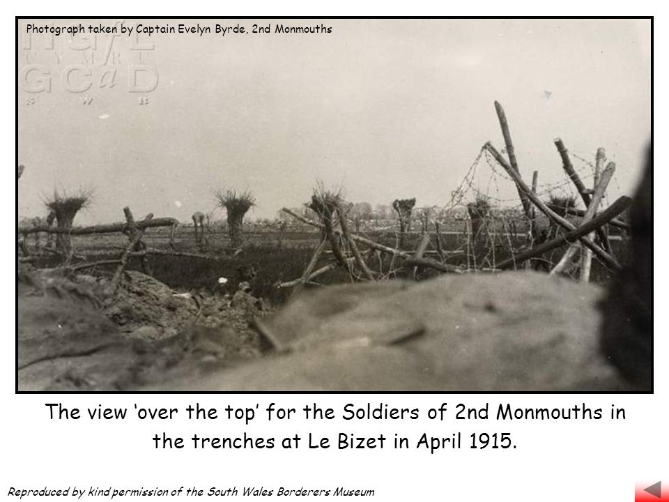 The view 'over the top' for the Soldiers of 2nd Monmouths in the trenches at Le Bizet in April 1915. Photograph taken by Captain Evelyn Byrde, 2nd Mon