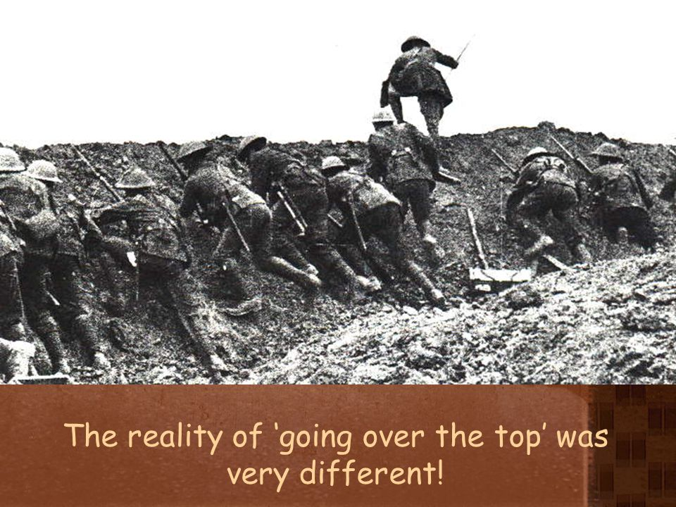 The reality of 'going over the top' was very different!