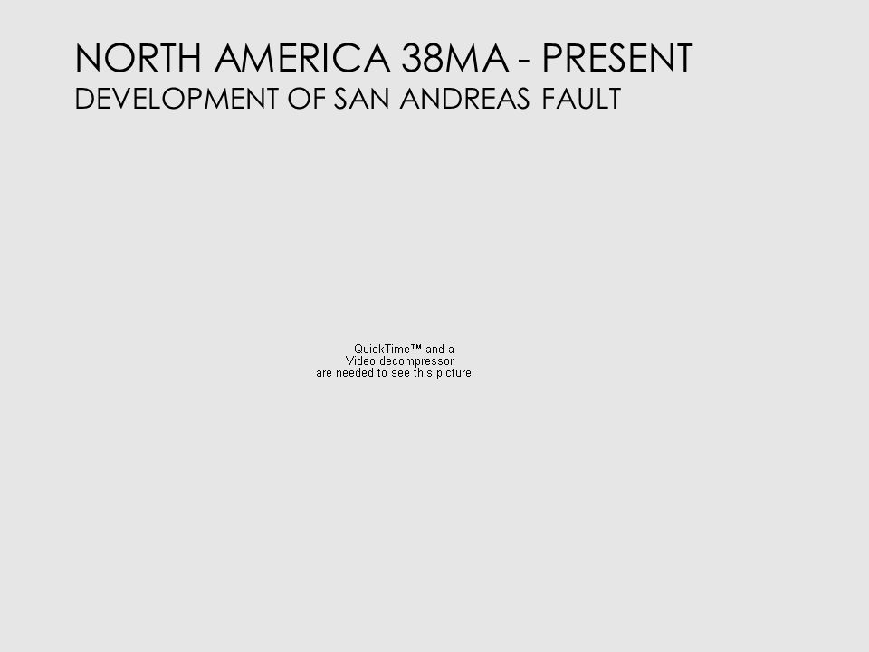 NORTH AMERICA 38MA - PRESENT DEVELOPMENT OF SAN ANDREAS FAULT