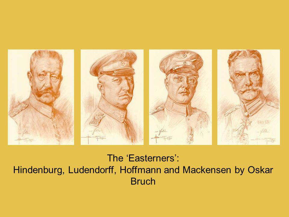 The 'Easterners': Hindenburg, Ludendorff, Hoffmann and Mackensen by Oskar Bruch