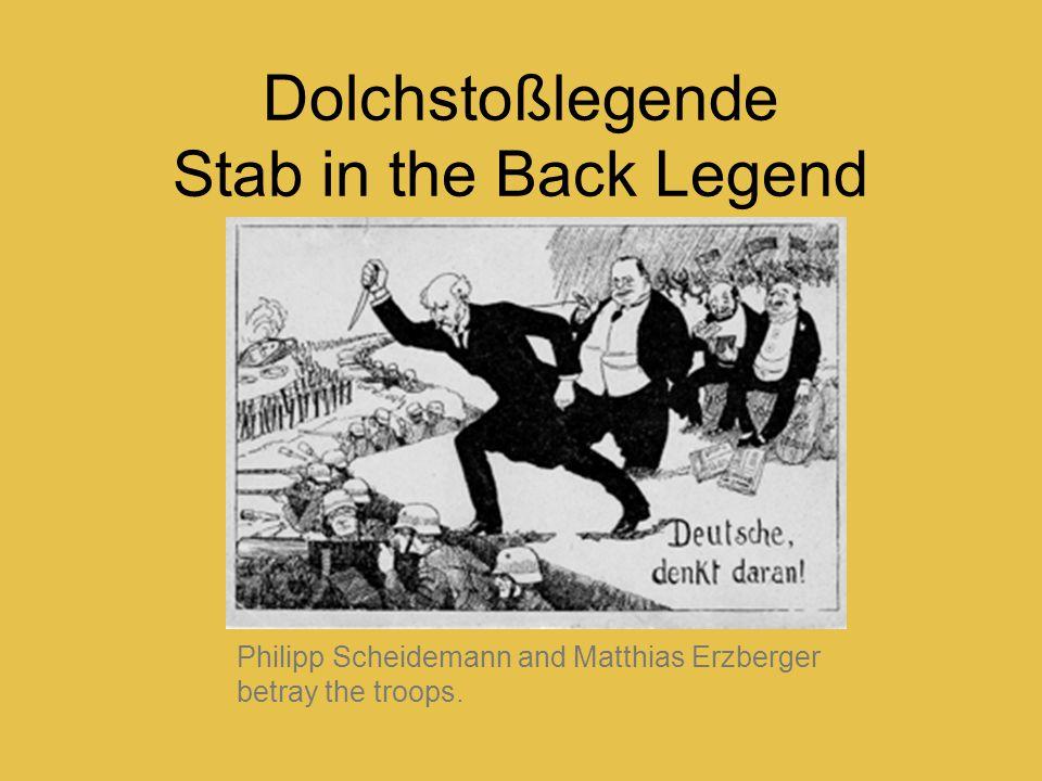 Dolchstoßlegende Stab in the Back Legend Philipp Scheidemann and Matthias Erzberger betray the troops.
