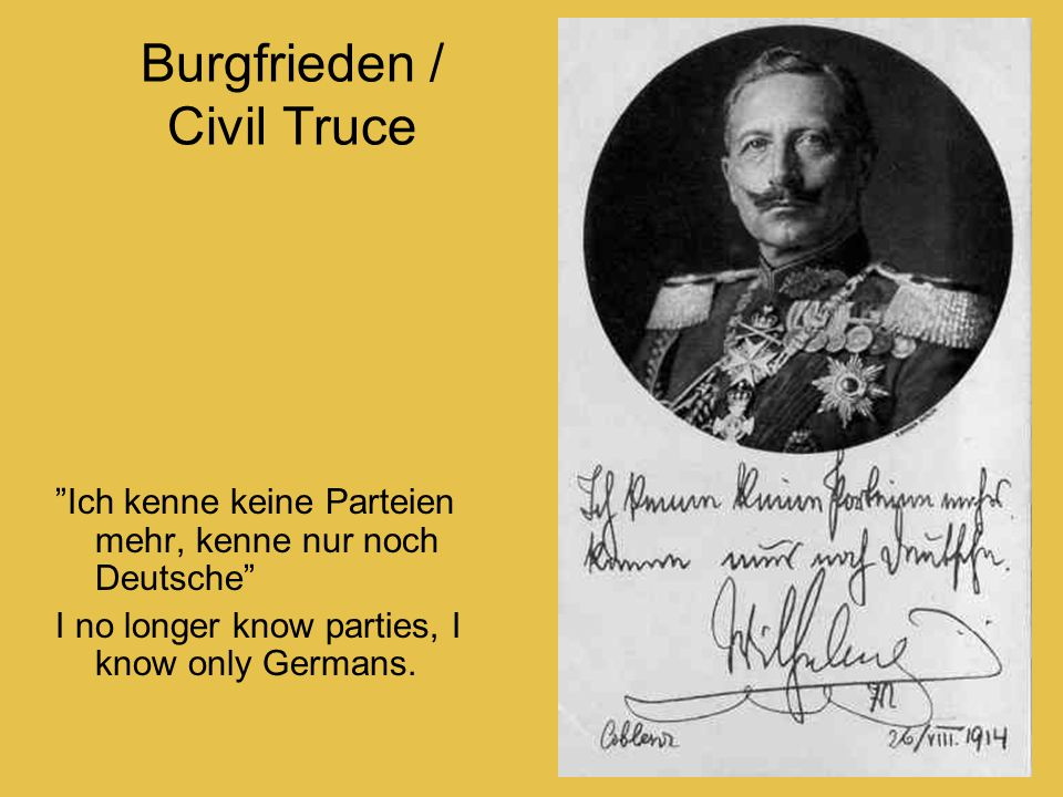 Burgfrieden / Civil Truce Ich kenne keine Parteien mehr, kenne nur noch Deutsche I no longer know parties, I know only Germans.