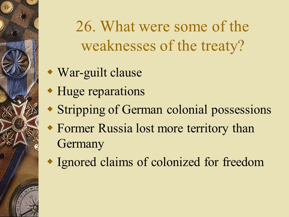 25. What were the main provisions of the Treaty of Versailles.