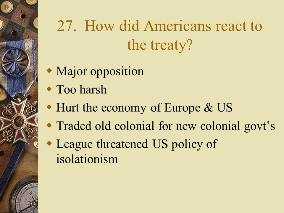 26. What were some of the weaknesses of the treaty.