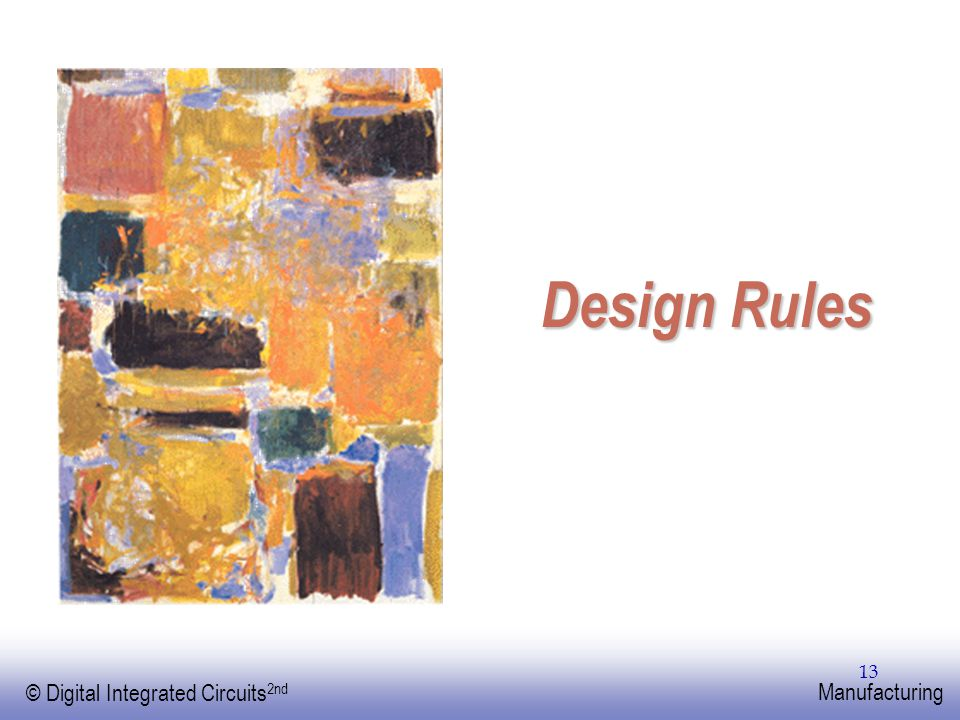 EE141 © Digital Integrated Circuits 2nd Manufacturing 13 Design Rules