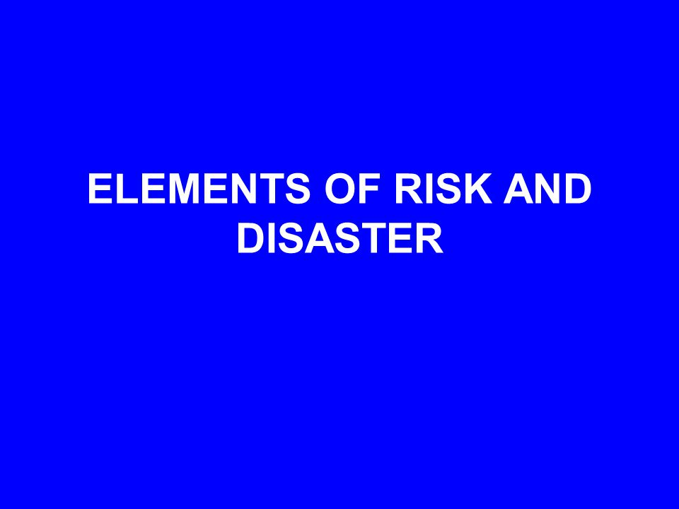 Disasters are caused by s ingle- or multiple-event natural hazards that, (for various reasons), cause extreme levels of mortality, morbidity, homelessness, joblessness, economic losses, or environmental impacts.