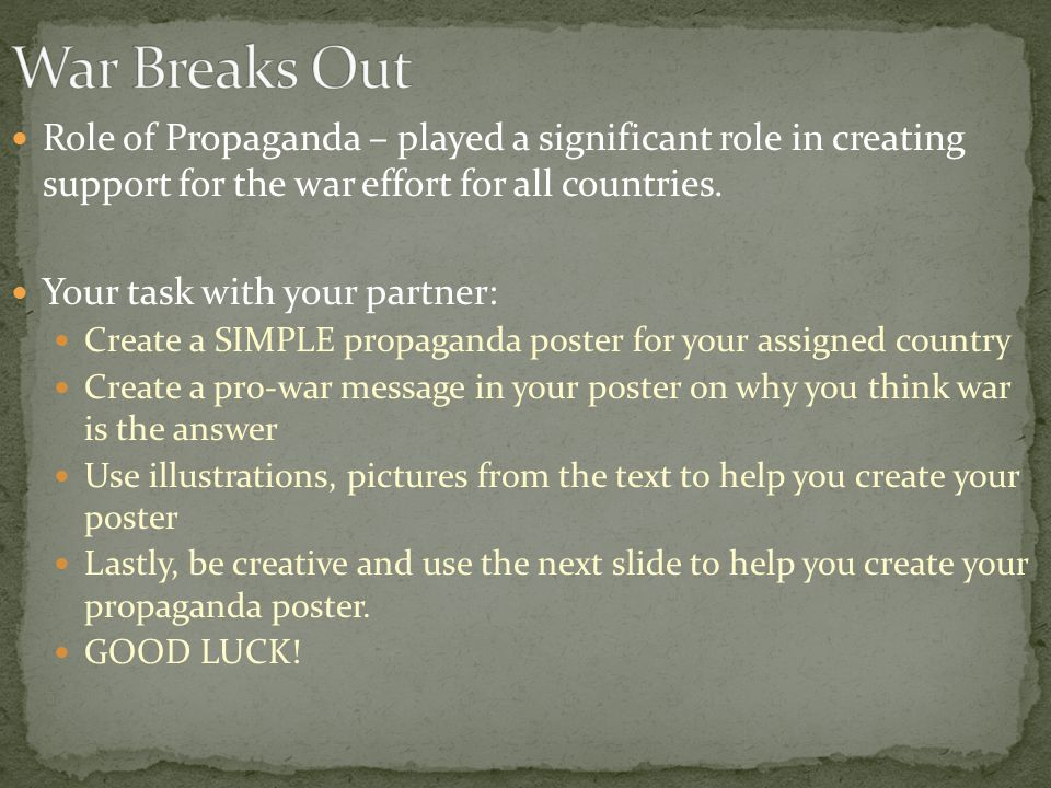 Role of Propaganda – played a significant role in creating support for the war effort for all countries.
