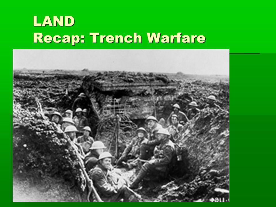 LAND Recap: Trench Warfare