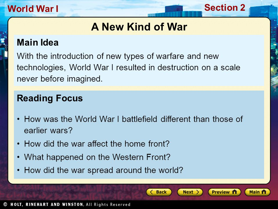 Section 2 World War I Reading Focus How was the World War I battlefield different than those of earlier wars.