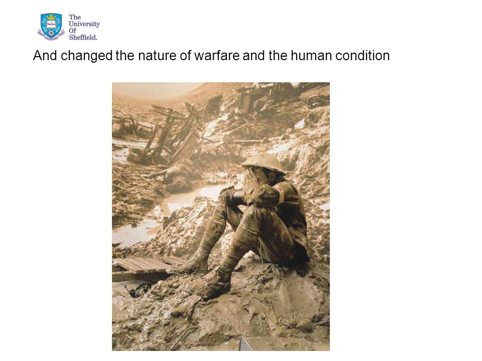 04/05/2015© The University of Sheffield And changed the nature of warfare and the human condition