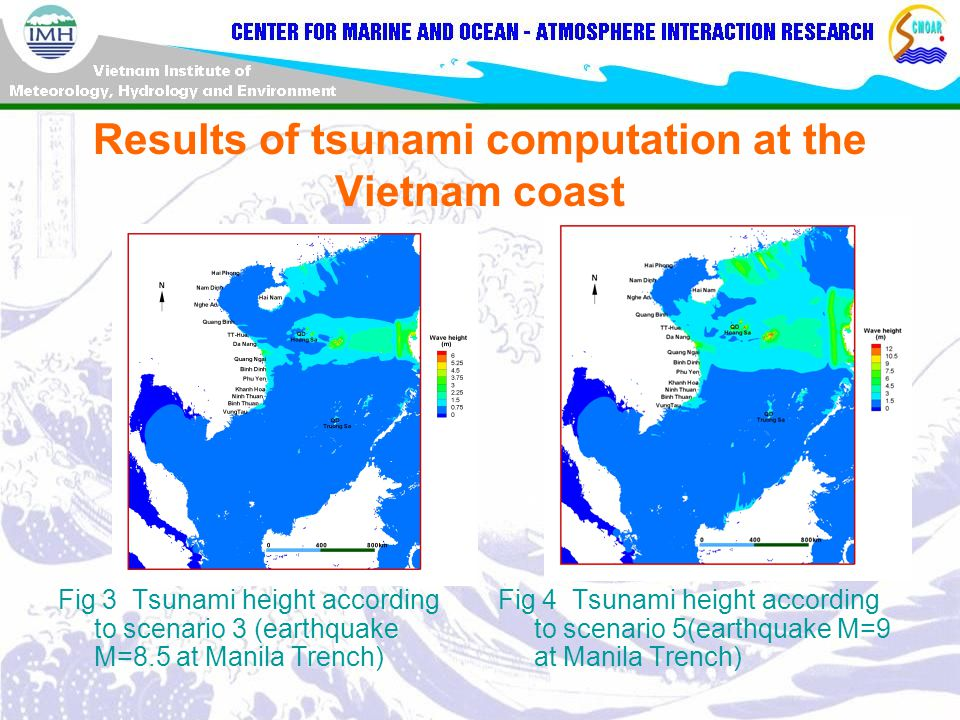 Results of tsunami computation at the Vietnam coast Fig 3 Tsunami height according to scenario 3 (earthquake M=8.5 at Manila Trench) Fig 4 Tsunami height according to scenario 5(earthquake M=9 at Manila Trench)