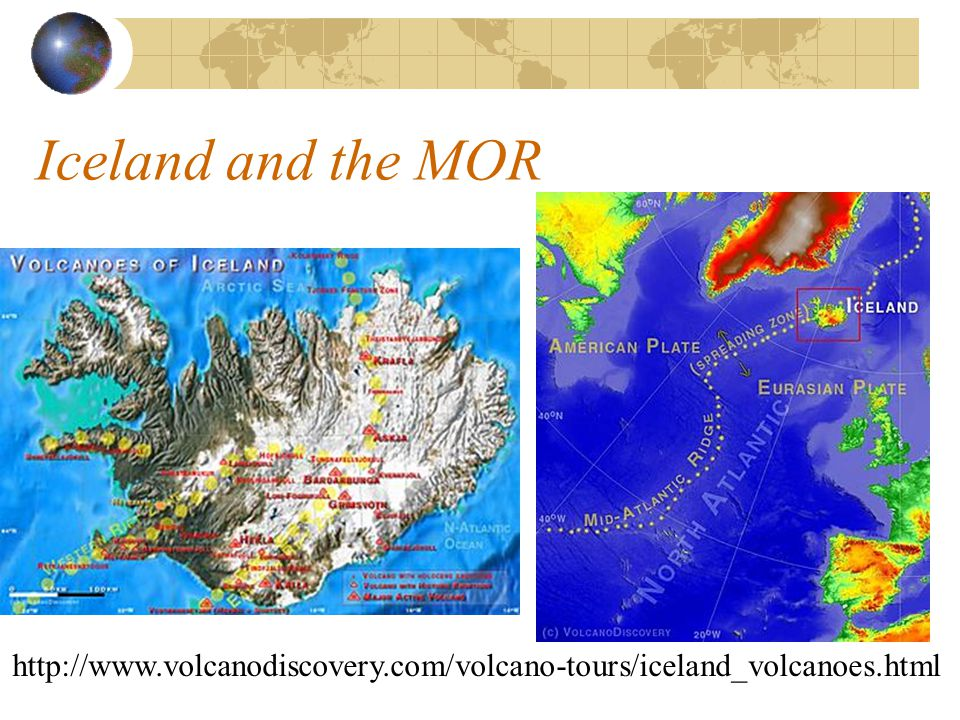 Iceland and the MOR http://www.volcanodiscovery.com/volcano-tours/iceland_volcanoes.html
