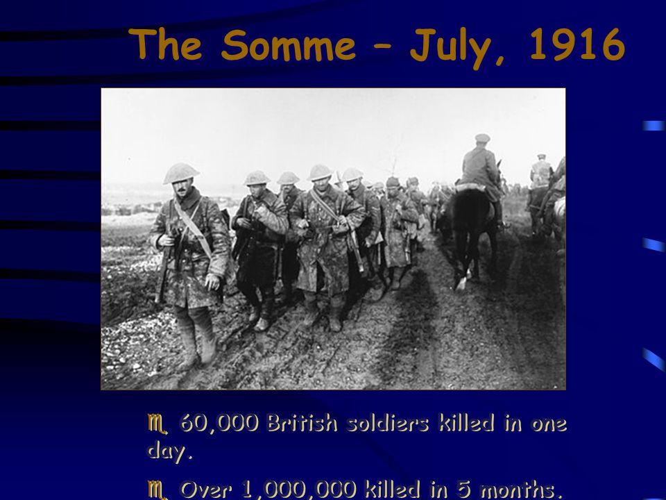 Verdun – February, 1916 e German offensive. e Each side had 500,000 casualties.