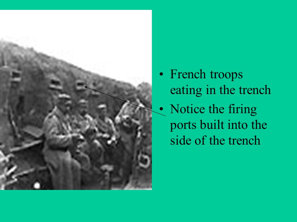 French troops eating in the trench Notice the firing ports built into the side of the trench