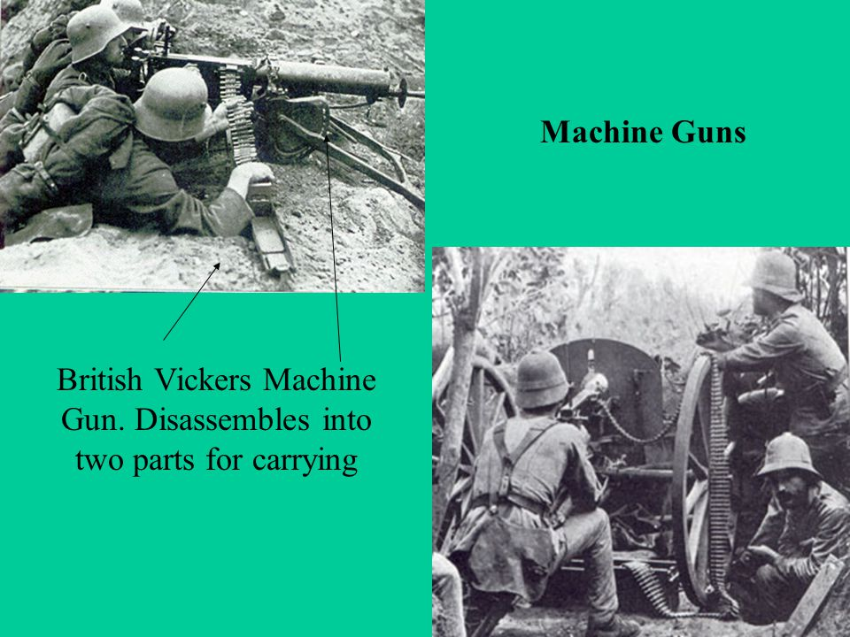 Machine Guns British Vickers Machine Gun. Disassembles into two parts for carrying