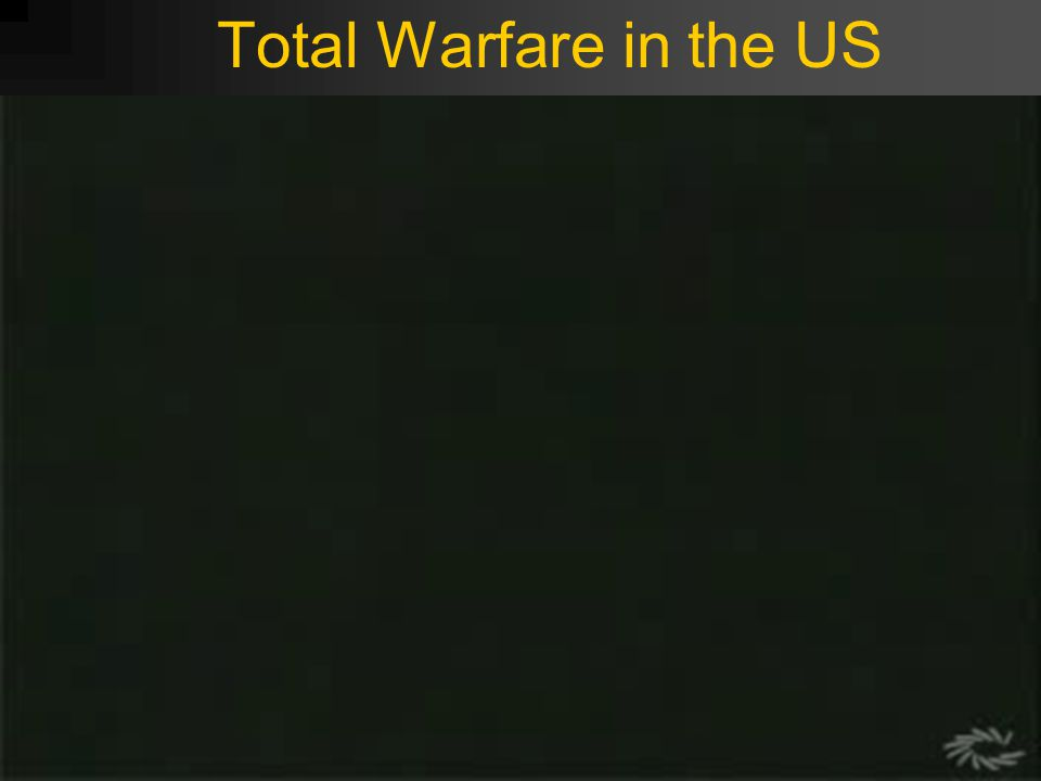 Total Warfare in the US
