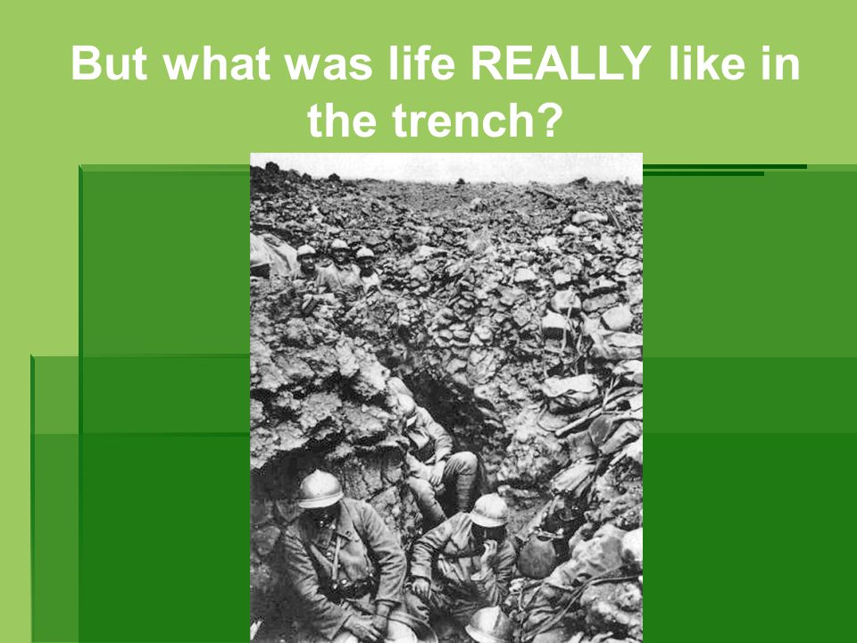 Poor hygiene also led to conditions such as trench mouth and trench foot