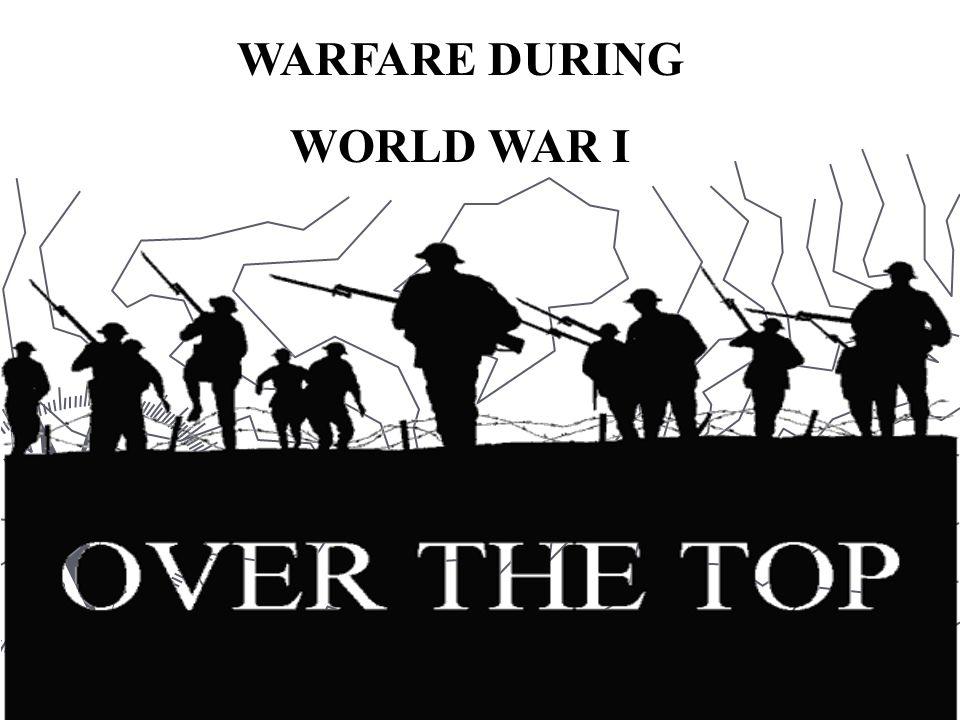 WARFARE DURING WORLD WAR I