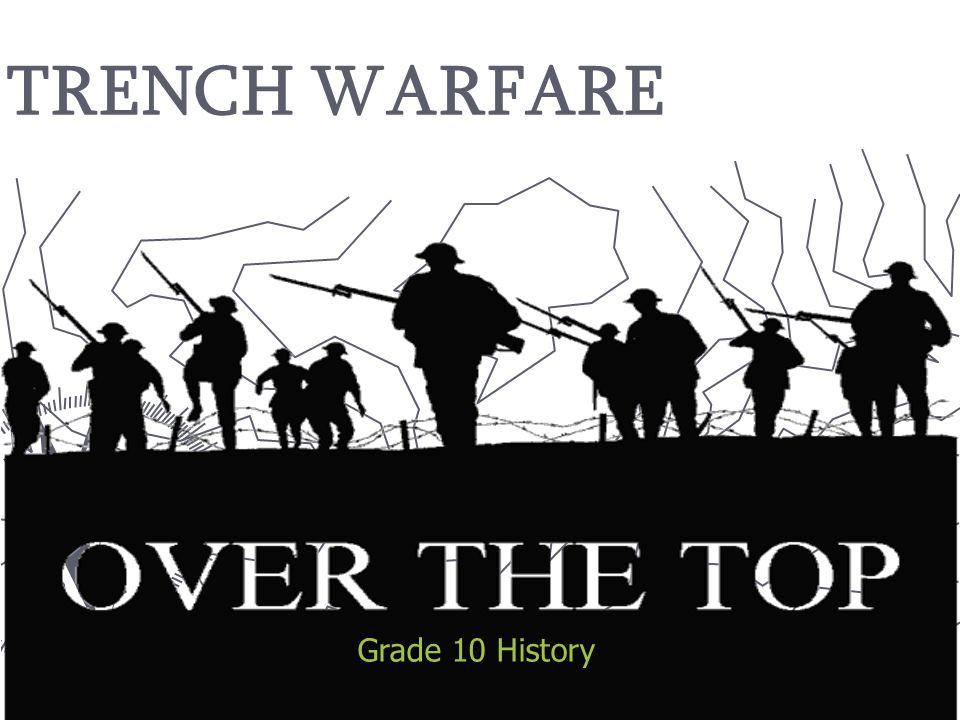 Grade 10 History TRENCH WARFARE