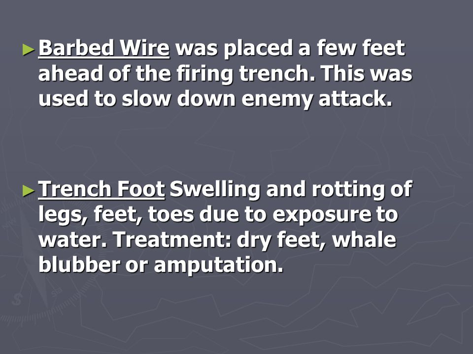 ► Barbed Wire was placed a few feet ahead of the firing trench.
